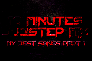 10 Minutes Dubstep Mix Part 1 by TrenzorArts