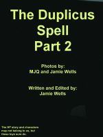 The Duplicus Spell Part Two by mikichiron