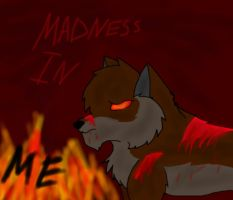 Madness In Me by wolffan1212