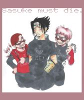 Sasuke MUST die by bobkitty