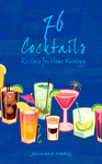 76 Cocktail Recipes ebook by Majnouna