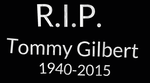 RIP Tommy Gilbert 1940-2015 by EarWaxKid