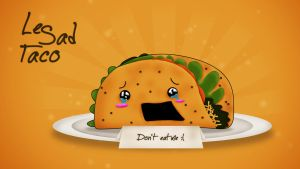 Le Sad Taco [1920x1080 Wallpaper] by DemonzzDesigns