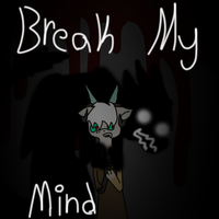 Break My Mind by nightwisper40