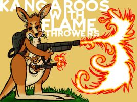 Kangaroos with Flame-Throwers by GagaMan