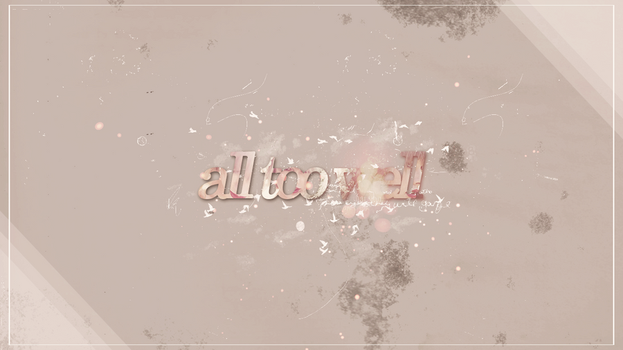AllTooWell.Wallpaper by canloveumorethanthis