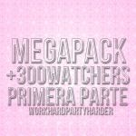 .Megapack+300watchers/1raParte. by WorkHardPartyHarder