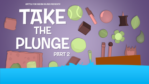 BFDI Fan-Made Title Cards - Take The Plunge Pt 2 by GatlingGroink58