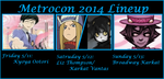 Metrocon 2014 Lineup by Shannonthehedgehog96