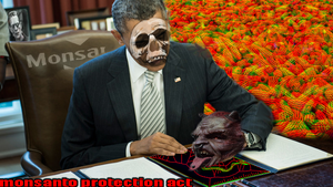 obama signs the monsanto protection act by FlipswitchMANDERING