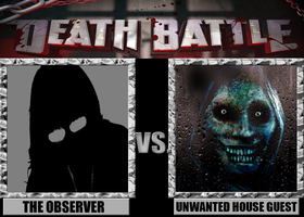 Death Battle: The Observer Vs Unwanted House Guest by MrAngryDog