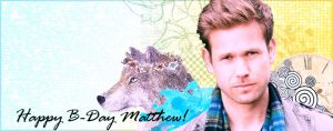 Happy Birthday Matthew by bulgarianxpersonxD