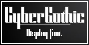 Cyber Gothic - Display font. by tudy1311