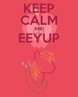 Keep Calm and EEYUP by thegoldfox21