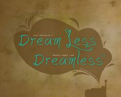 Dream Less, Not Dreamless by ryankon