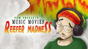 Music Movies - Reefer Madness by Lilnanny