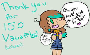 Thank you for 150 Vawaffles! by Blooxi