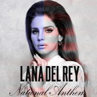 Lana Del Rey - National Anthem by CdCoversCreations