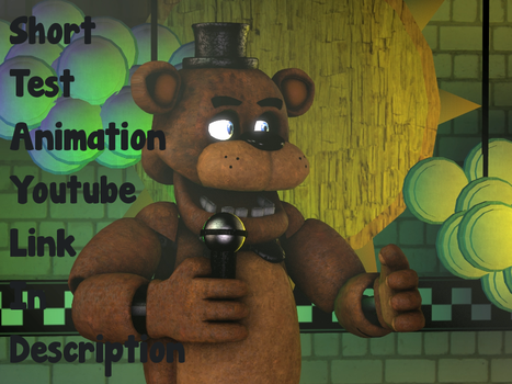 Freddy Test Animation In Youtube by ChicaChickson