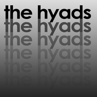 the hyads - Band Art by bionicman31