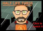 Half Life Thr33 -Removed- (OLD / learning Flash) by the-blue-orange