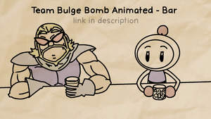 (video) Team Bulge Bomb Animated by tonkonton