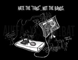 Hate the Fans Not the Bands by Kyttibat