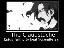 The Claudstache Demotivational Poster by ErosKhaos