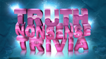 Truth Nonsense Trivia by lordbunty