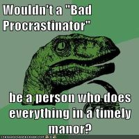 I think you mean Good Procrastinator... by zule-of-fire