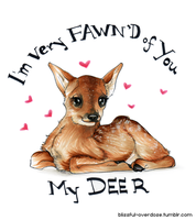 I'm Very Fawn'd of You My Deer by Pyratesque