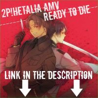 2P!Hetalia AMV~Ready to die by edwardsuoh13