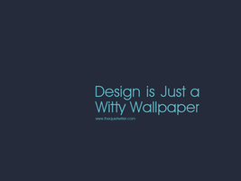 Design is Witty by TheQuietWriter