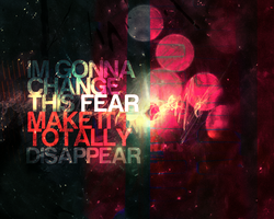 Im gonna change this fear by hugorr
