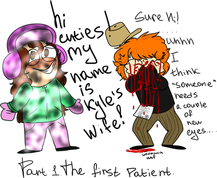 P1.P1.The first patient.Introducing. by SouthParkSueCritic