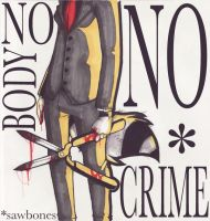 NO BODY NO CRIME by EnemyStripe