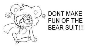Dont Make Fun Of The Bear Suit by MemoriaSwan