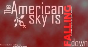 The American Sky is Falling Down... by PsychicHexo