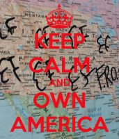 Keep Calm and Own America by jinxxnixx