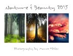 Nature's Beauty 2015 Calendar by MarcoHeisler
