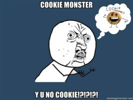 Y U NO: cookie monster by lulzypop
