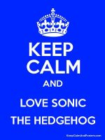 Keep calm and Love Sonic the hedgehog by Tails16