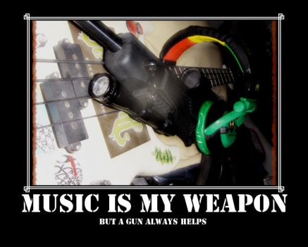 MUSIC IS MY WEAPON by camrongage