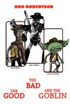 The good the bad and the Goblin by PotteringAbout