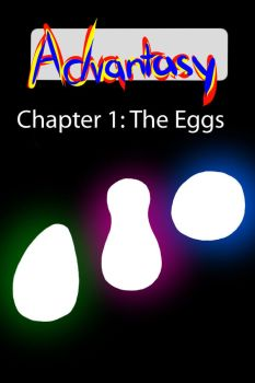 Advantasy Chapter 1: The Eggs by 4everdrawing