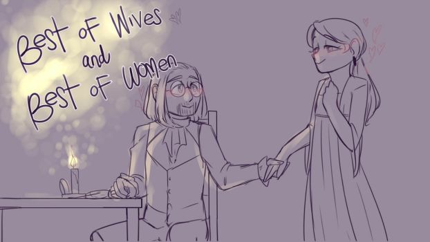 Best of wives and best of women   animatic by CatGomez