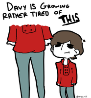Davy is rather SHORT - AGAIN by irishm8