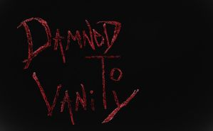 Damned To Vanity unfinished by mikilayla09