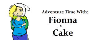 Adventure Time With Fionna and Cake by GiggleKittyx3