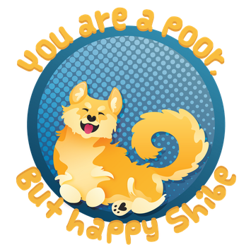 You are a poor, but happy shibe by Faikie